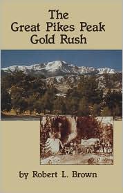 The Great Pikes Peak Gold Rush
