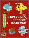 Bird Houses, Feeders You Can Make