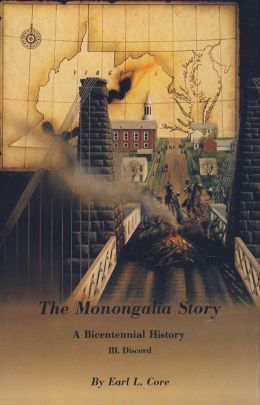 The Monongalia Story, Volume III: Discord