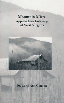 Mountain Mists: Appalachian Folkways of West Virginia