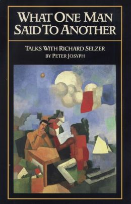 What One Man Said to Another: Talks with Richard Selzer