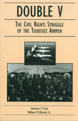 Double V : The Civil Rights Struggle of the Tuskegee Airmen