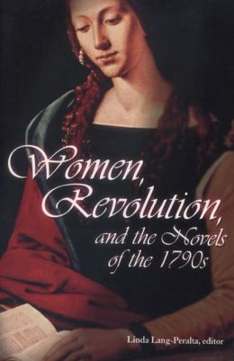 Women, Revolution, and the Novels of the 1790s