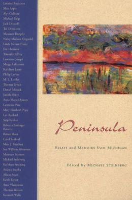 Peninsula: Essays and Memoirs from Michigan