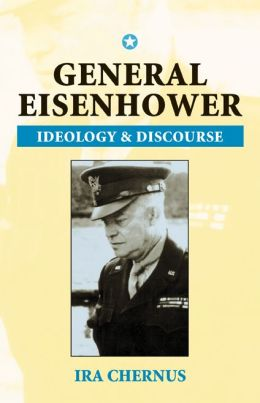 General Eisenhower, Ideology and Discourse