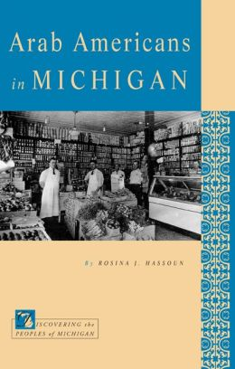 Arab Americans in Michigan (Discovering the Peoples of Michigan Series)