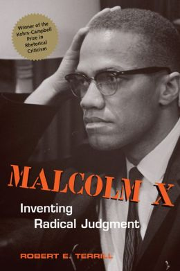 Malcolm X: Inventing Radical Judgment