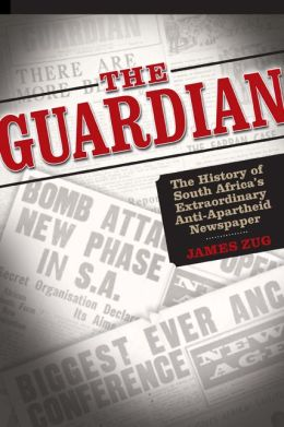 The Guardian: The History of South Africa's Extraordinary Anti-Apartheid Newspaper