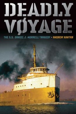 Deadly Voyage: The S.S. Daniel J. Morrell Tragedy