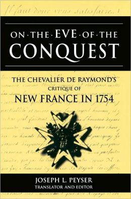 On the Eve of Conquest: The Chevalier de Raymond's Critique of New France in 1754