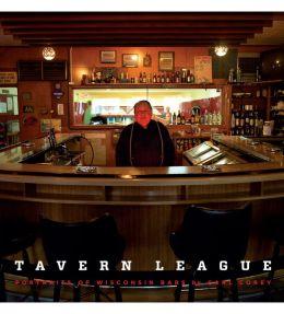 Tavern League: Portraits of Wisconsin Bars