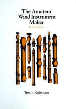 Amateur Wind Instrument Maker