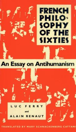 French Philosophy of the Sixties: An Essay on Antihumanism
