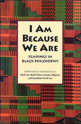 I Am Because We Are: Readings in Black Philosophy