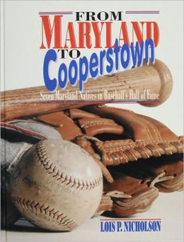 From Maryland to Cooperstown: Seven Maryland Natives in Baseball's Hall of Fame