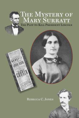 Mystery of Mary Surratt: The Plot to Kill President Lincoln