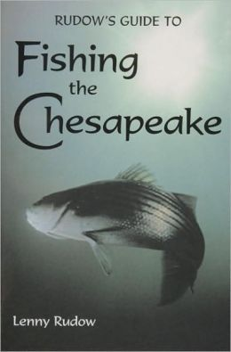 Rudow's Guide to Fishing the Chesapeake