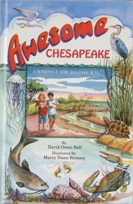 Awesome Chesapeake: Kid's Guide to the Chesapeake Bay, 2nd Edition