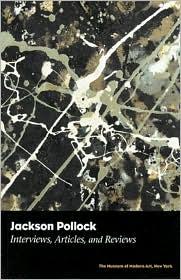 Jackson Pollock: Key Interviews, Articles, And Reviews