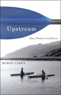 Upstream: Sons, Fathers, and Rivers