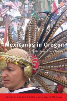 Mexicanos in Oregon: Their Stories, Their Lives