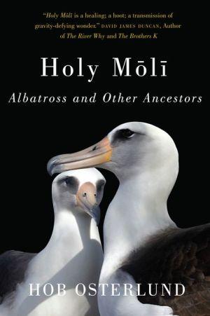 Holy Moli: Albatross and Other Ancestors