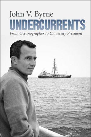Undercurrents: From Oceanographer to University President