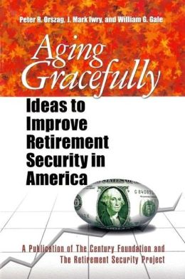 Aging Gracefully: Ideas to Improve Retirement Security in America