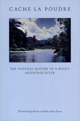 Cache la Poudre: The Natural History of a Rocky Mountain River