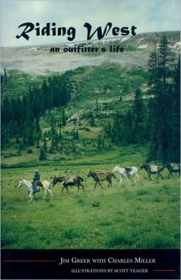 Riding West: An Outfitter's Life
