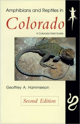Amphibians and Reptiles in Colorado, Second Edition