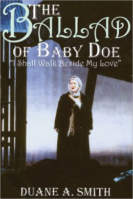 The Ballad of Baby Doe: I Shall Walk Beside My Love