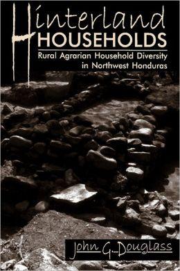 Hinterland Households: Rural Agrarian Household Diversity in Northwest Honduras