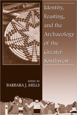 Identity, Feasting, and the Archaeology of the Greater Southwest
