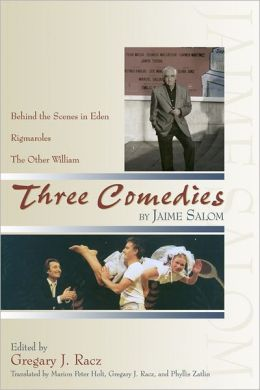 Three Comedies: behind the Scenes in Eden, Rigamaroles, and the Other William