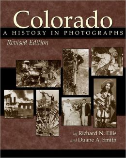 Colorado: A History in Photographs,