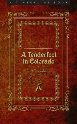 A Tendefoot In Colorado