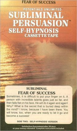 Fear of Success: A Subliminal Persuasion Self-Hypnosis Cassette Tape