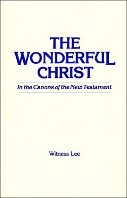 The Wonderful Christ in the Canons of the New Testament