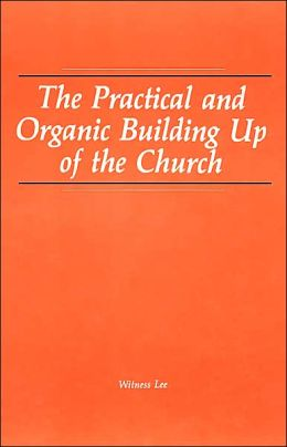 The Practical and Organic Building up of the Church