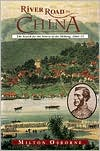 River Road to China: The Search for the Source of the Mekong, 1866-73