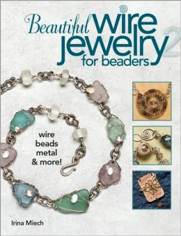 Beautiful Wire Jewelry for Beaders 2