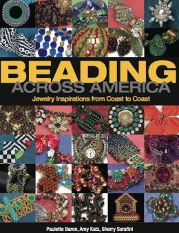 Beading Across America: Jewelry Inspiration from Coast to Coast (PagePerfect NOOK Book)