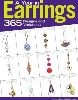 A Year in Earrings: 365 Designs and Variations (PagePerfect NOOK Book)