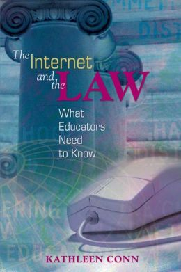 The Internet and the Law: What Educators Need to Know