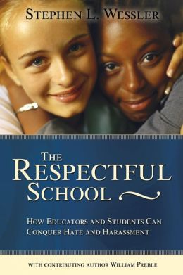 Respectful School: How Educators and Students Can Conquer Hate and Harassment