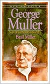 George Muller: Man of Faith and Miracles