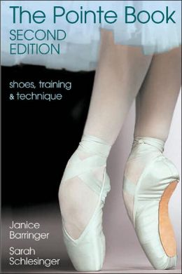 Pointe Book: Shoes, Training and Technique