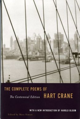 Complete Poems of Hart Crane: The Centennial Edition