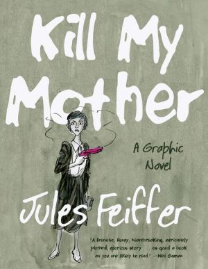 Kill My Mother: A Graphic Novel